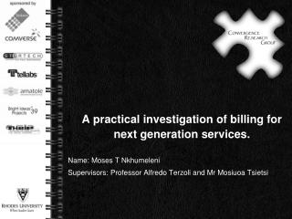 A practical investigation of billing for next generation services.