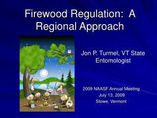 Firewood Regulation:  A Regional Approach
