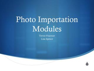 Photo  Importation Modules