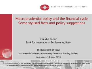 Claudio Borio* Bank for International Settlements, Basel The New Bank of Israel