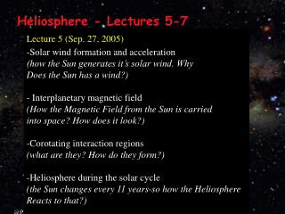 Heliosphere - Lectures 5-7