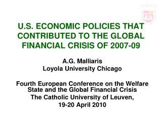 U.S. ECONOMIC POLICIES THAT CONTRIBUTED TO THE GLOBAL FINANCIAL CRISIS OF 2007-09