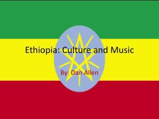 Ethiopia: Culture and Music