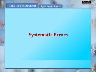 Systematic  E rrors