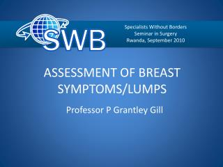 ASSESSMENT OF BREAST SYMPTOMS/LUMPS