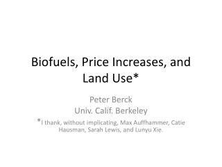 Biofuels, Price Increases, and Land Use*