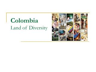 Colombia Land of Diversity