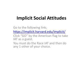 Implicit Social Attitudes