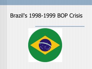 Brazil's 1998-1999 BOP Crisis