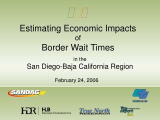 Estimating Economic Impacts  of Border Wait Times