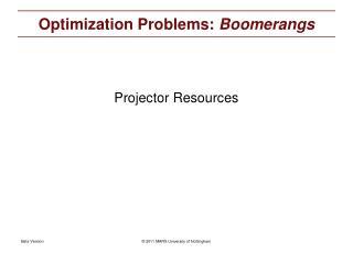 Optimization Problems:  Boomerangs