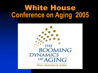 White House Conference on Aging  2005