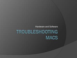 Troubleshooting Macs