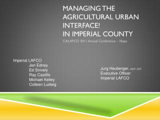 Managing the Agricultural urban interface ! In Imperial County