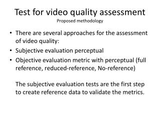 Test for video quality assessment  Proposed methodology