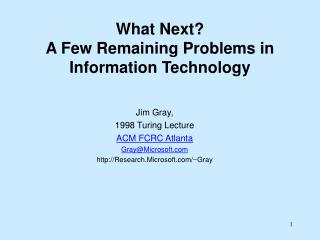 What Next  A Few Remaining Problems in Information Technology