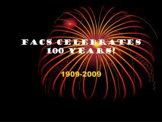 FACS celebrates 100 years!