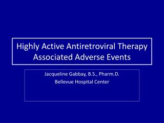 Highly Active Antiretroviral Therapy Associated Adverse Events