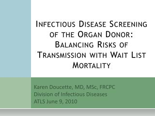 Infectious Disease Screening of the Organ Donor:  Balancing Risks of Transmission with Wait List Mortality