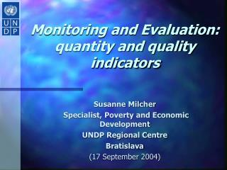 Monitoring and Evaluation: quantity and quality indicators