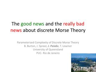 The  good news  and  the  really  bad news  about discrete Morse Theory