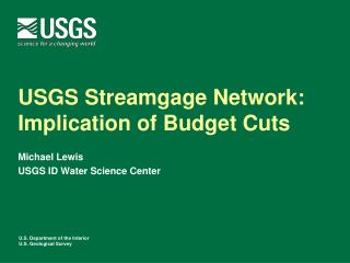 USGS  Streamgage  Network: Implication of Budget Cuts
