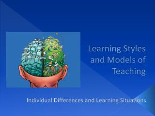 Learning Styles and Models of Teaching