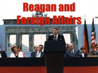 Reagan and  Foreign Affairs