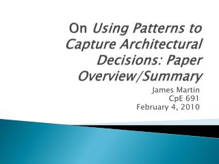 On  Using Patterns to Capture Architectural Decisions: Paper Overview/Summary
