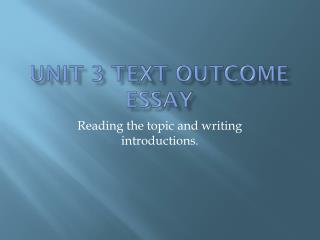Unit 3 Text Outcome Essay