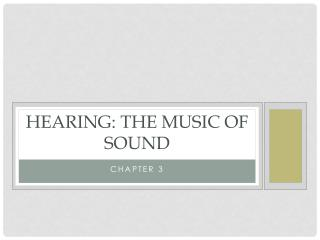 Hearing: The Music of Sound