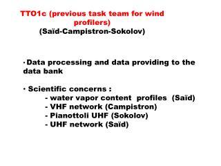 TTO1c ( previous task  team for  wind profilers ) (Saïd-Campistron-Sokolov)
