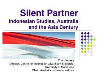 Silent Partner Indonesian Studies, Australia and the Asia Century