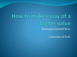 How to make essay of a higher value