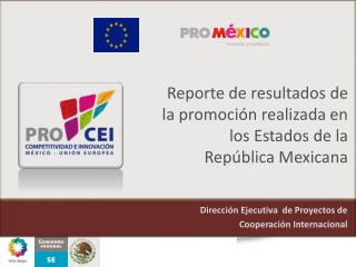 Reporte de resultados de la promoción realizada en los Estados de la  R epública Mexicana