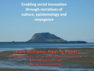 Enabling social innovation through narratives  of culture , epistemology and resurgence