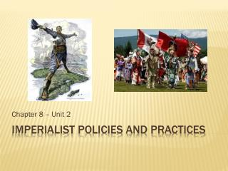 Imperialist policies and practices