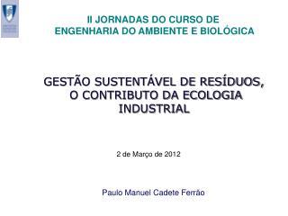GESTÃO SUSTENTÁVEL DE Resíduos,  O CONTRIBUTO DA ECOLOGIA INDUSTRIAL