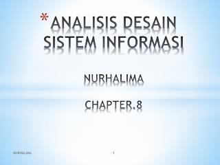 ANALISIS DESAIN SISTEM INFORMASI NURHALIMA CHAPTER.8