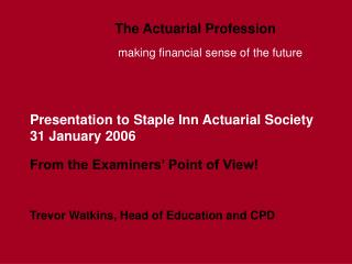 Presentation to Staple Inn Actuarial Society 31 January 2006