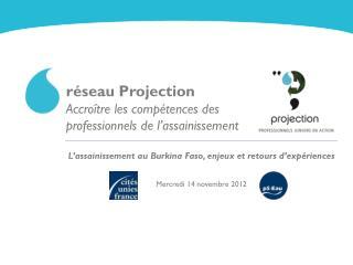 réseau Projection Accroître les compétences des professionnels de l'assainissement
