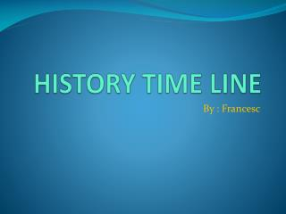 HISTORY TIME LINE