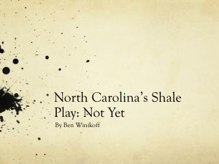 North Carolina�s Shale Play: Not Yet