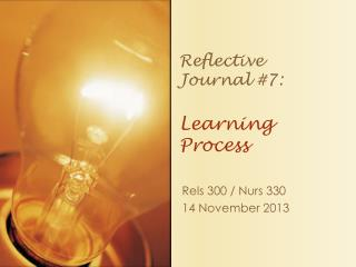 Reflective  Journal # 7: Learning  Process