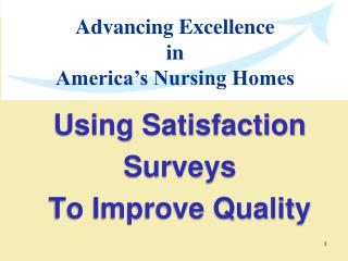 Using Satisfaction Surveys  To Improve Quality