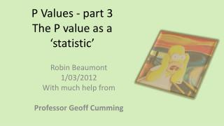 P Values - part 3 The P value as a 'statistic'