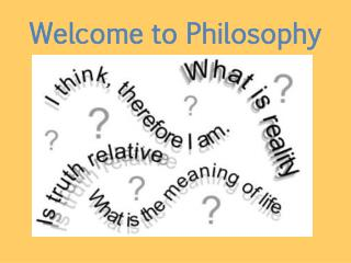 Welcome to Philosophy