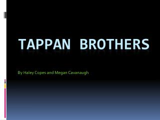 Tappan Brothers