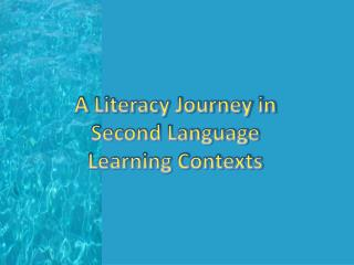 A Literacy Journey in Second Language Learning Contexts