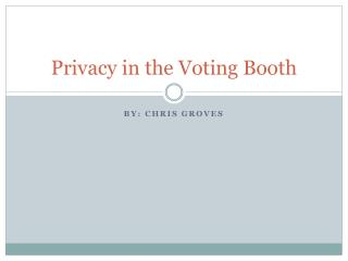 Privacy in the Voting Booth